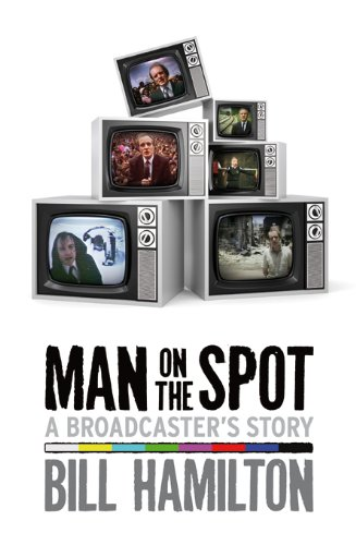Man on the Spot: A Broadcaster's Story © Bill Hamilton [fair use]